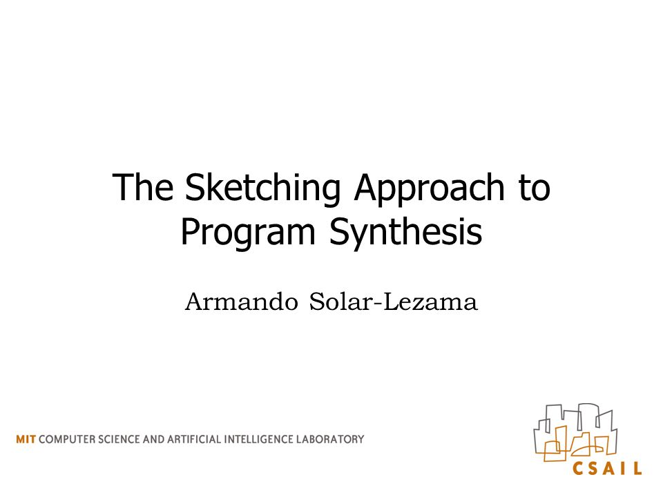 The Sketching Approach to Program Synthesis