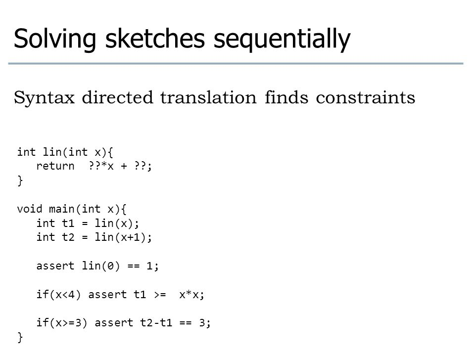 Solving sketches sequentially