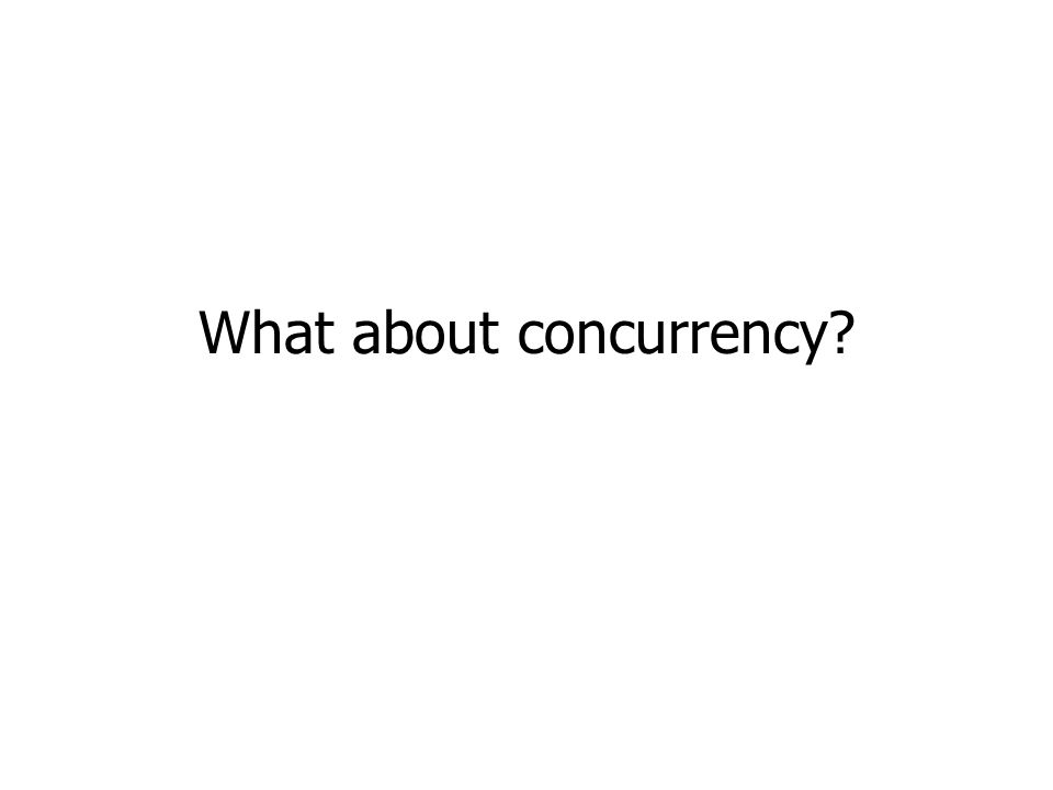 What about concurrency
