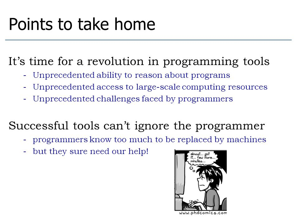 Points to take home It's time for a revolution in programming tools
