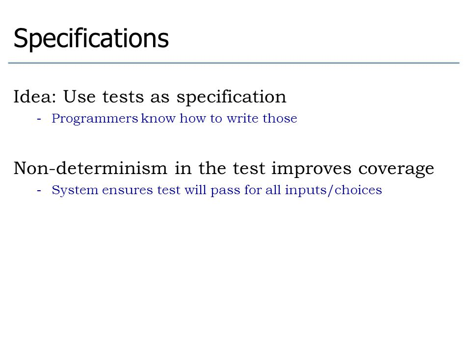 Specifications Idea: Use tests as specification