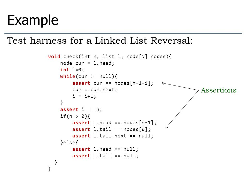 Example Test harness for a Linked List Reversal: Assertions