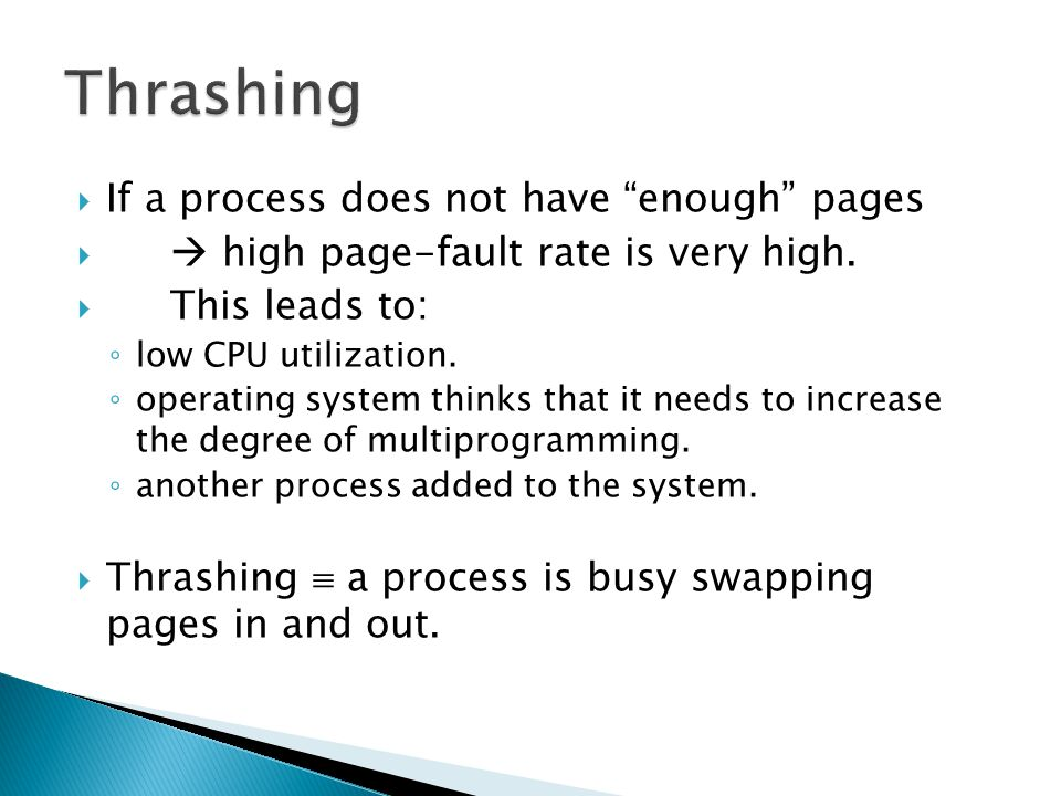 Thrashing If a process does not have enough pages