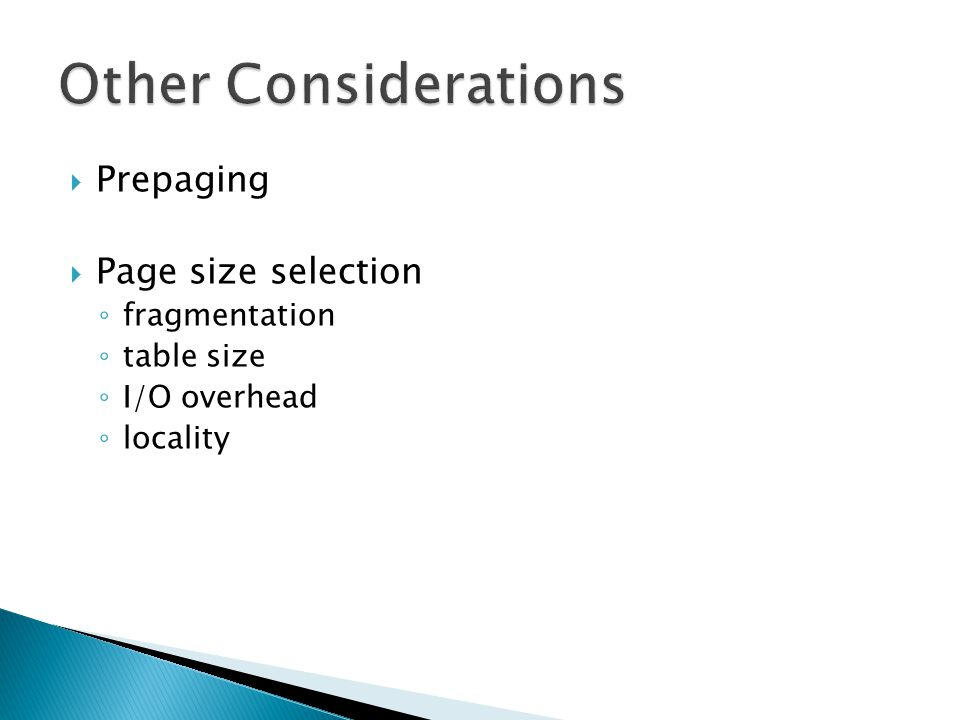 Other Considerations Prepaging Page size selection fragmentation