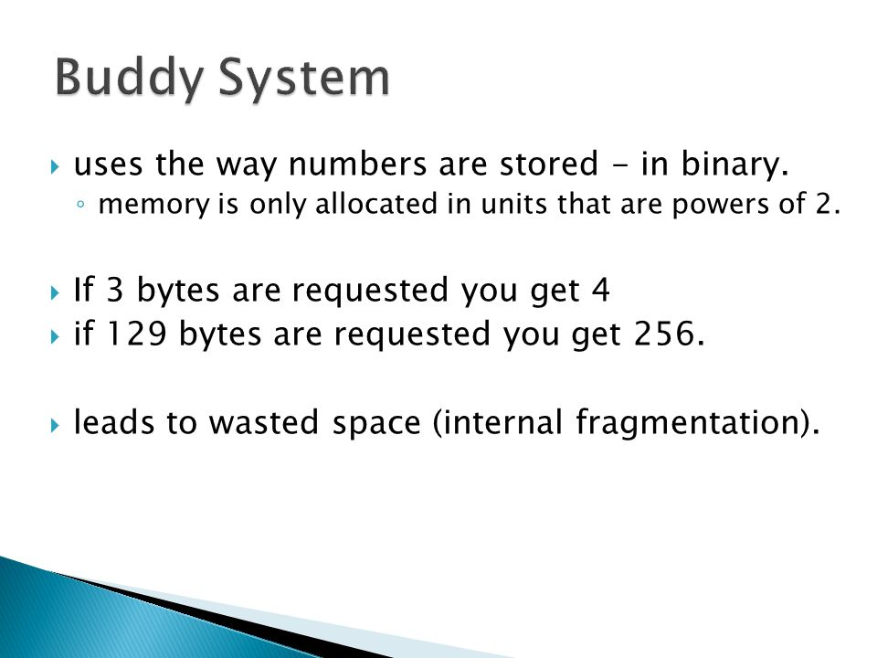 Buddy System uses the way numbers are stored - in binary.