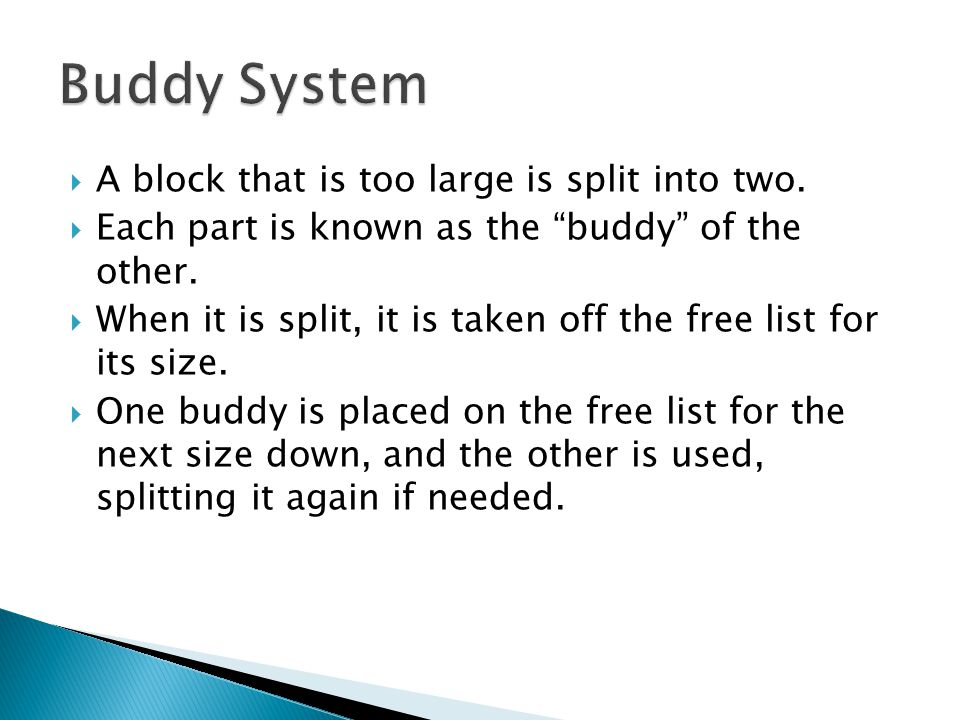 Buddy System A block that is too large is split into two.