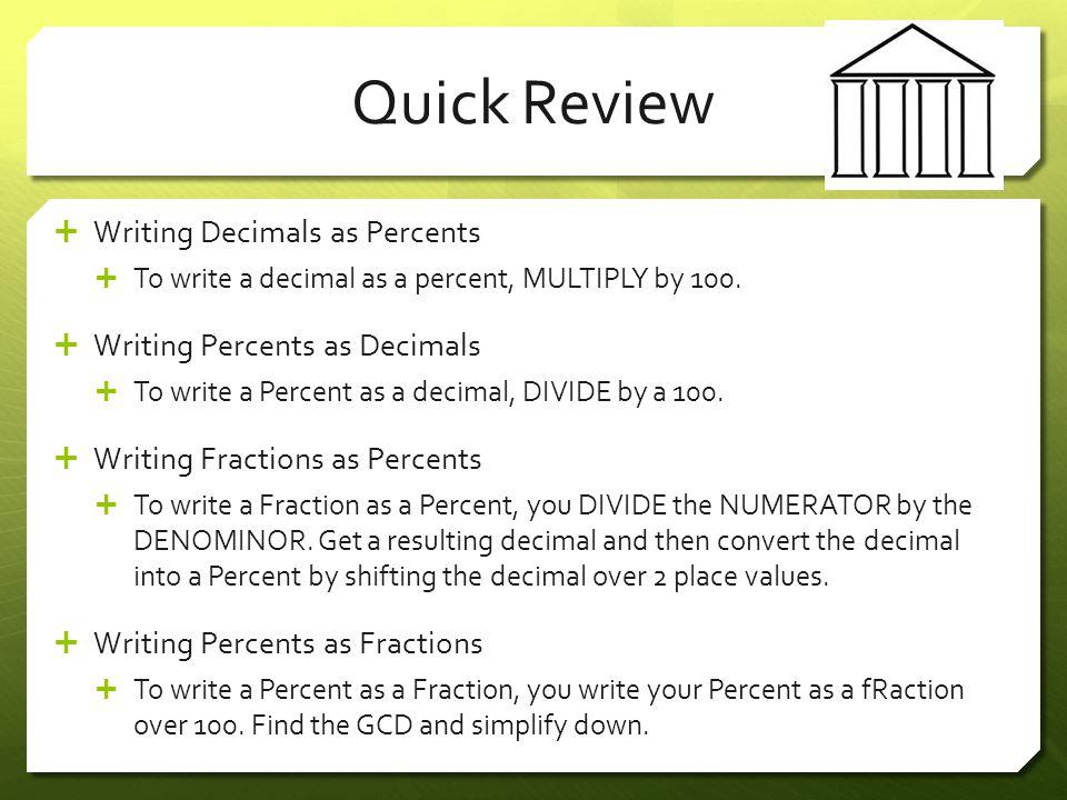 Quick Review Writing Decimals as Percents Writing Percents as Decimals