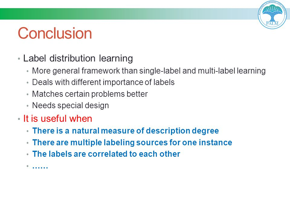 Conclusion Label distribution learning It is useful when