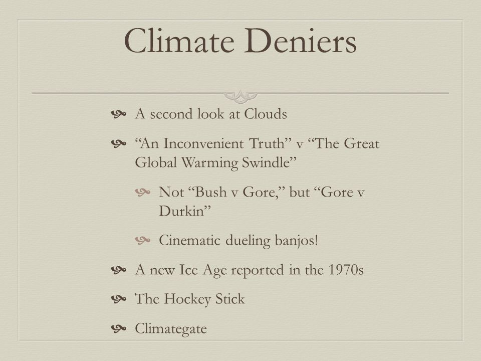 Climate Deniers A second look at Clouds
