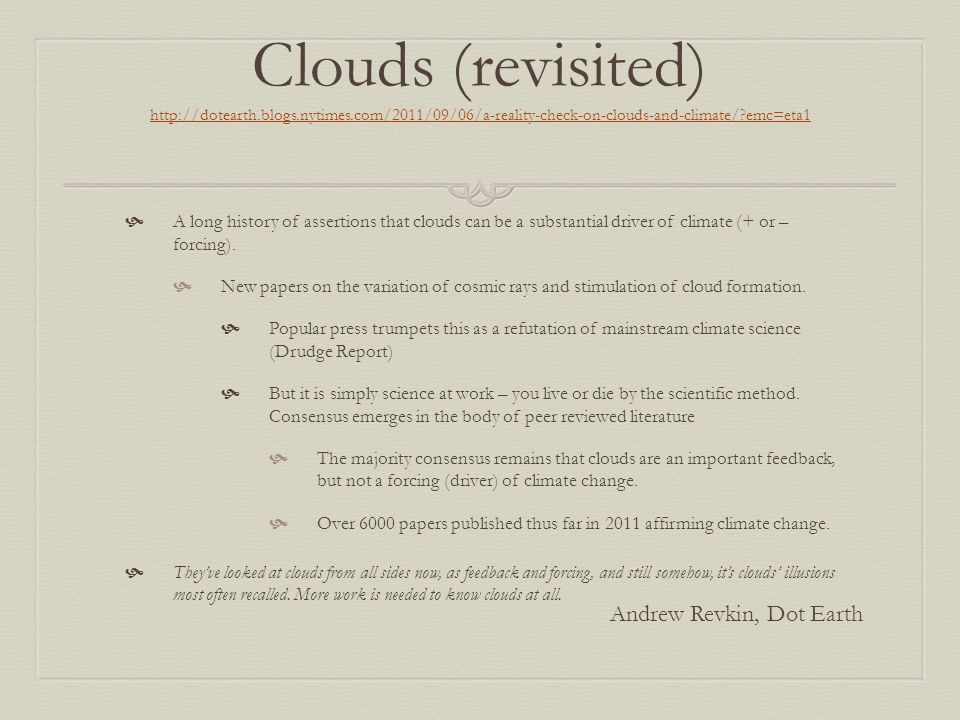 Clouds (revisited) http://dotearth. blogs. nytimes