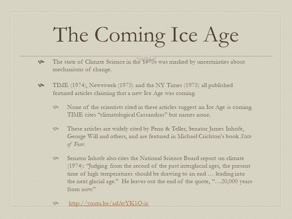 The Coming Ice Age The state of Climate Science in the 1970s was marked by uncertainties about mechanisms of change.