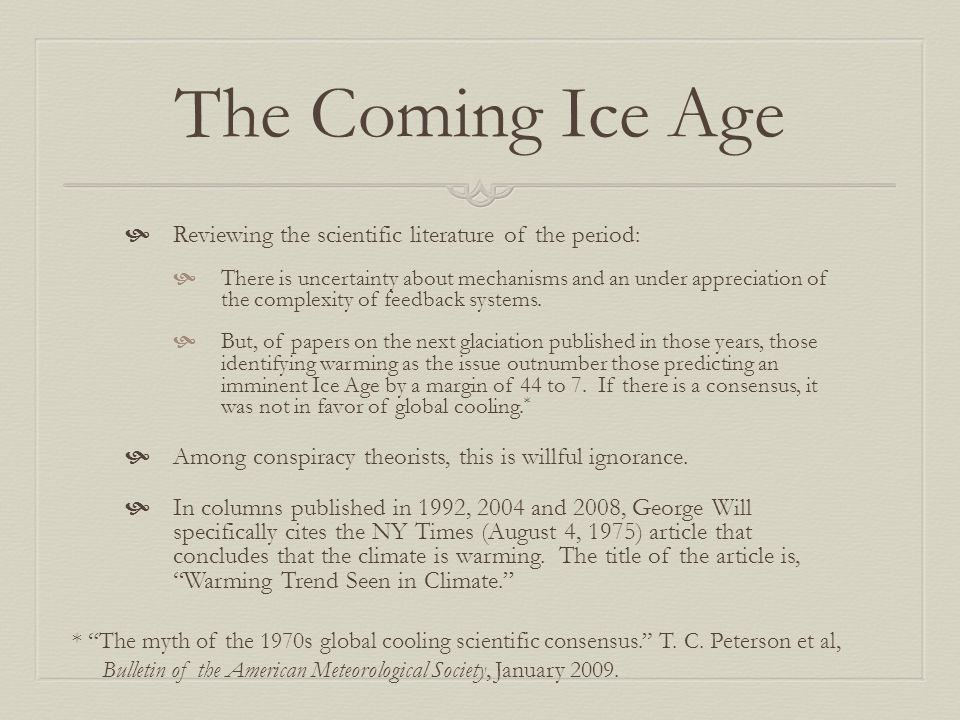 The Coming Ice Age Reviewing the scientific literature of the period: