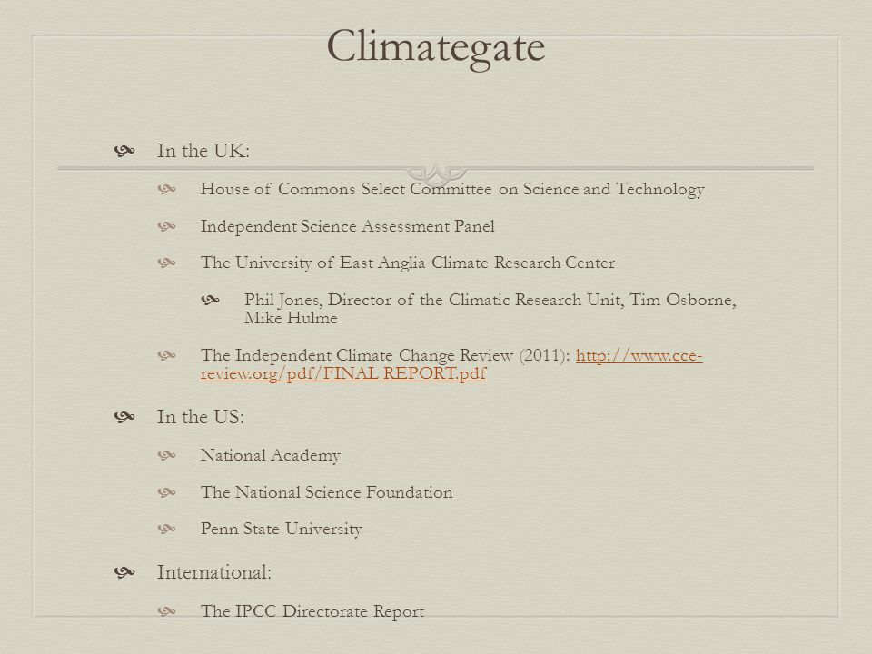 Climategate In the UK: In the US: International: