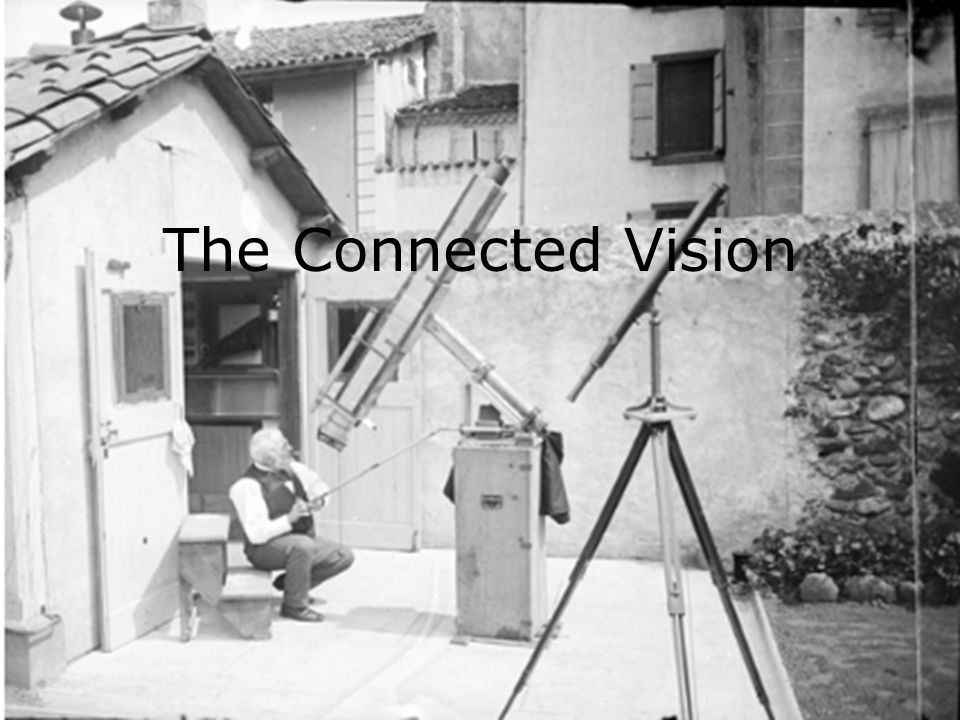 The Connected Vision