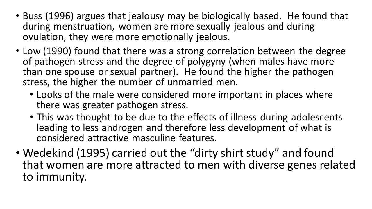 Buss (1996) argues that jealousy may be biologically based