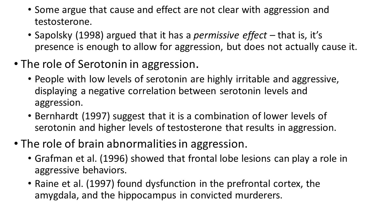 The role of Serotonin in aggression.