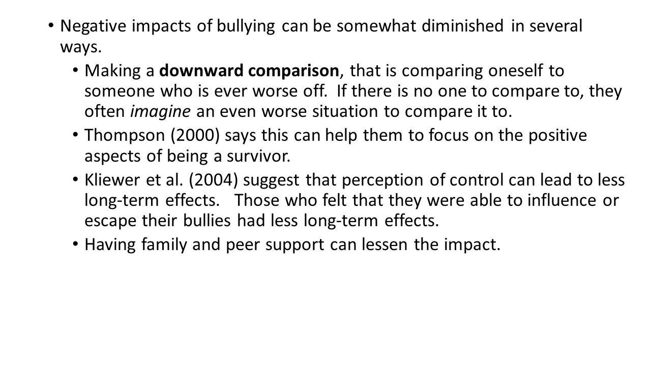 Negative impacts of bullying can be somewhat diminished in several ways.