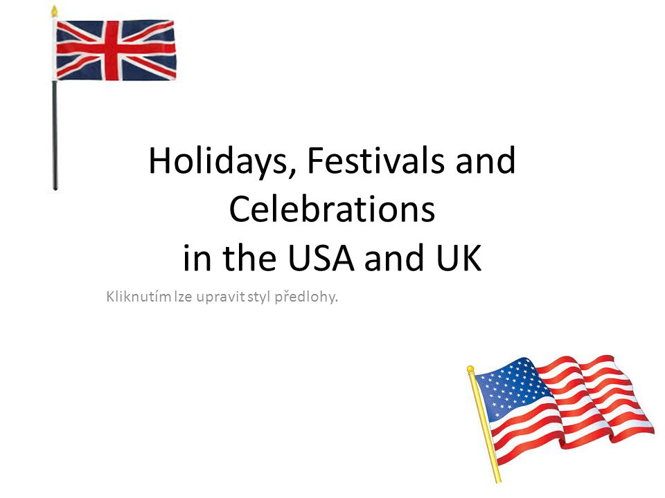 Holidays, Festivals and Celebrations in the USA and UK