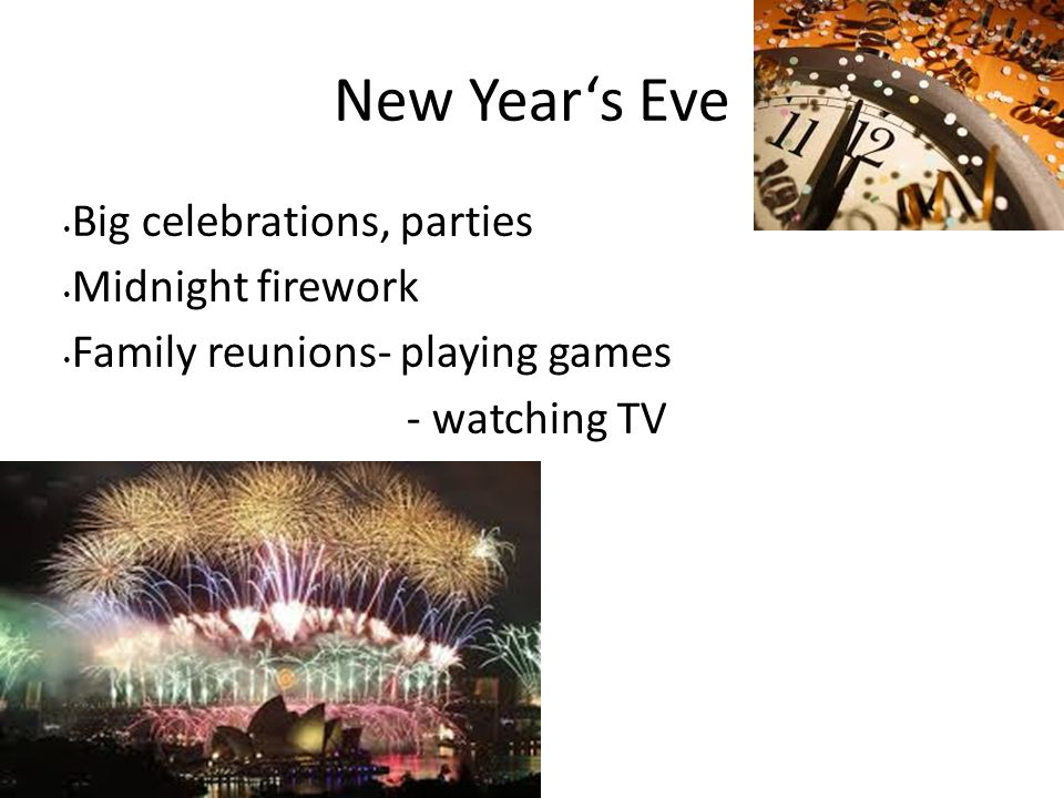 New Year's Eve Big celebrations, parties Midnight firework
