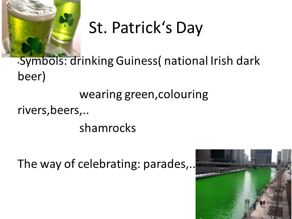 St. Patrick's Day Symbols: drinking Guiness( national Irish dark beer)