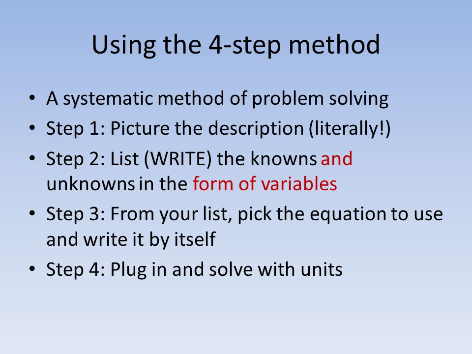 Using the 4-step method A systematic method of problem solving