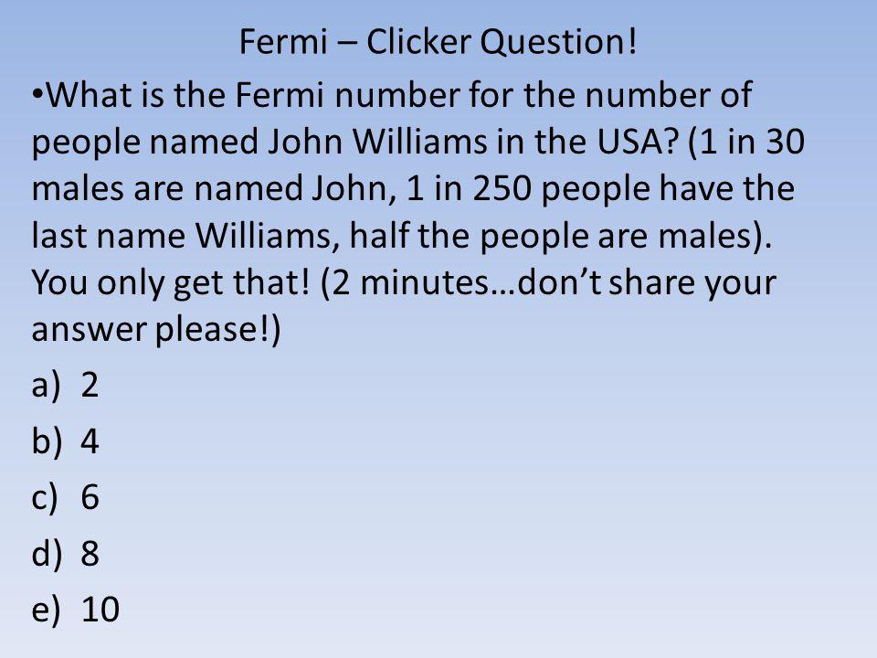 Fermi – Clicker Question!