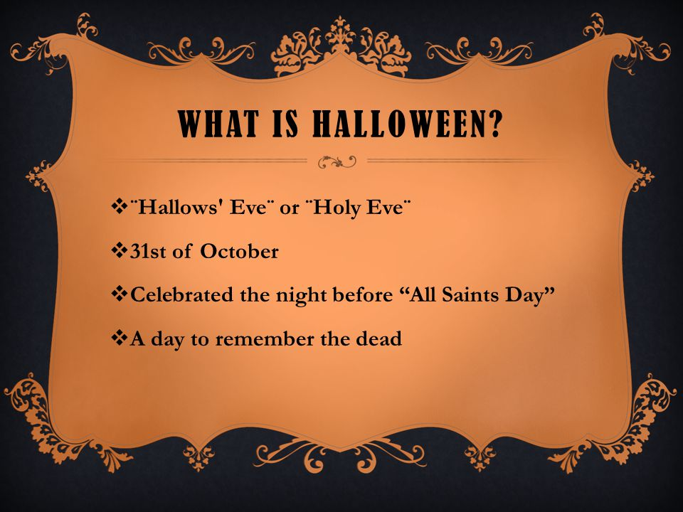 What is Halloween ¨Hallows Eve¨ or ¨Holy Eve¨ 31st of October