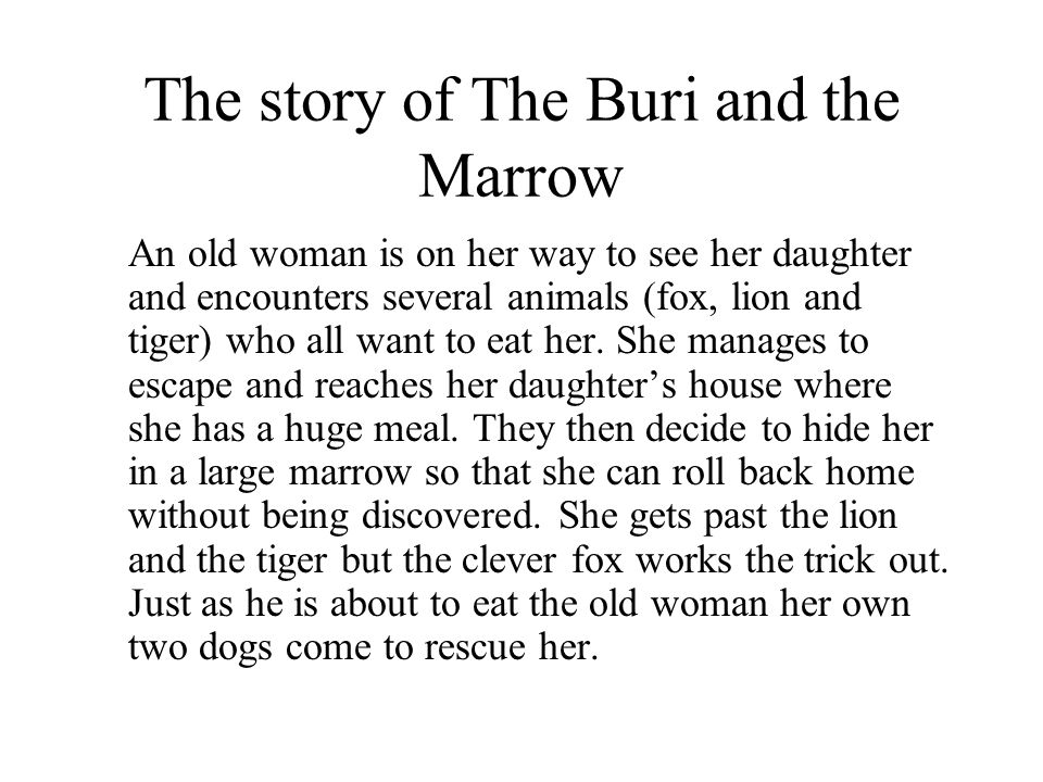 The story of The Buri and the Marrow