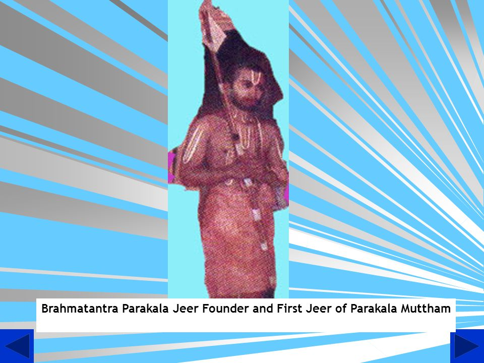 Brahmatantra Parakala Jeer Founder and First Jeer of Parakala Muttham