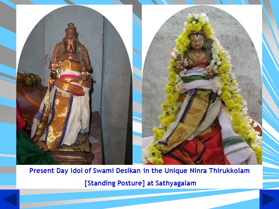 Present Day Idol of Swami Desikan in the Unique Ninra Thirukkolam