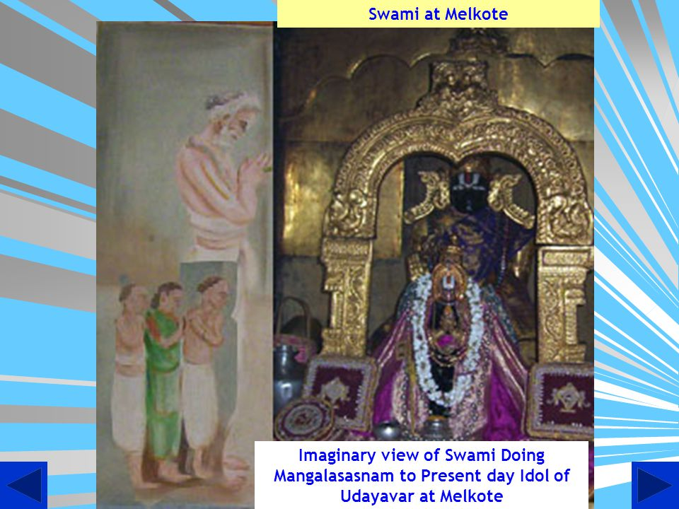 Swami at Melkote Imaginary view of Swami Doing Mangalasasnam to Present day Idol of Udayavar at Melkote.
