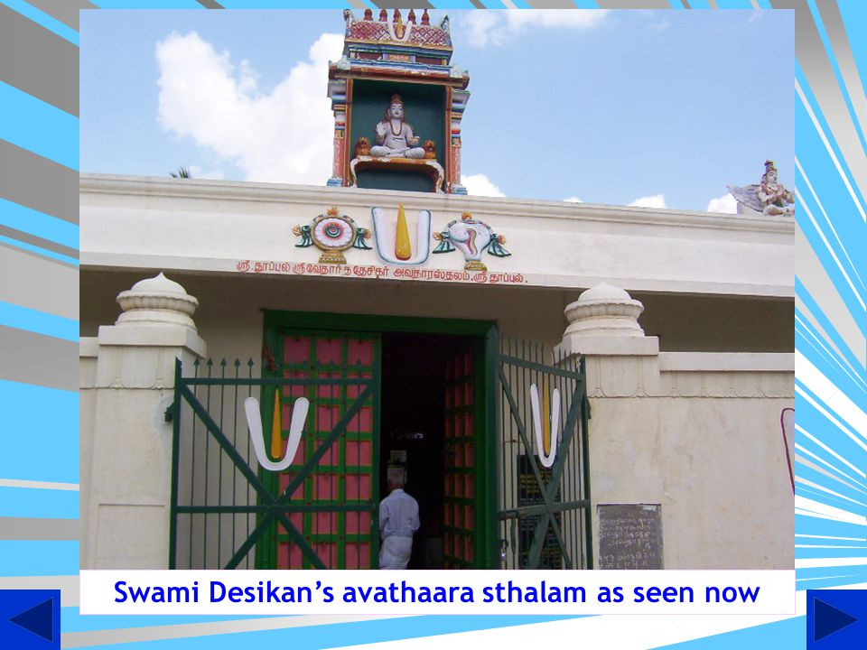 Swami Desikan's avathaara sthalam as seen now