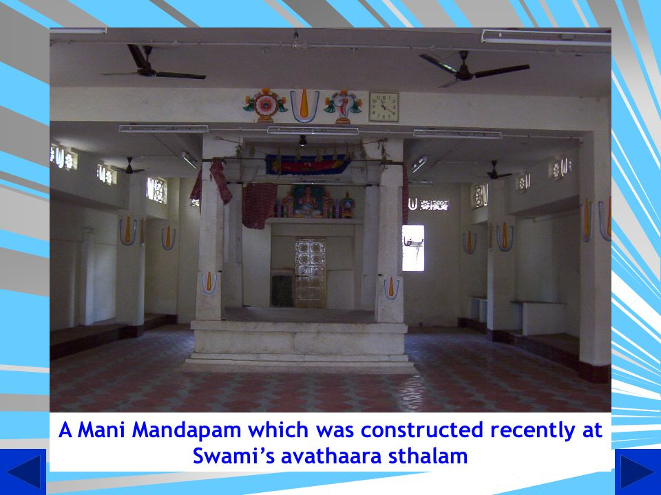 A Mani Mandapam which was constructed recently at Swami's avathaara sthalam