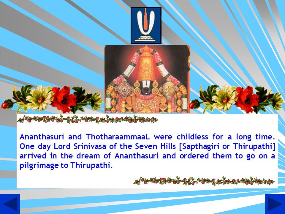 Ananthasuri and ThotharaammaaL were childless for a long time