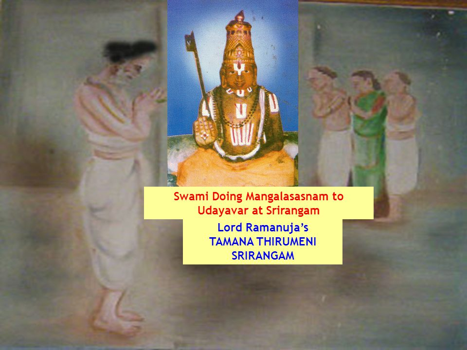 Swami Doing Mangalasasnam to Udayavar at Srirangam