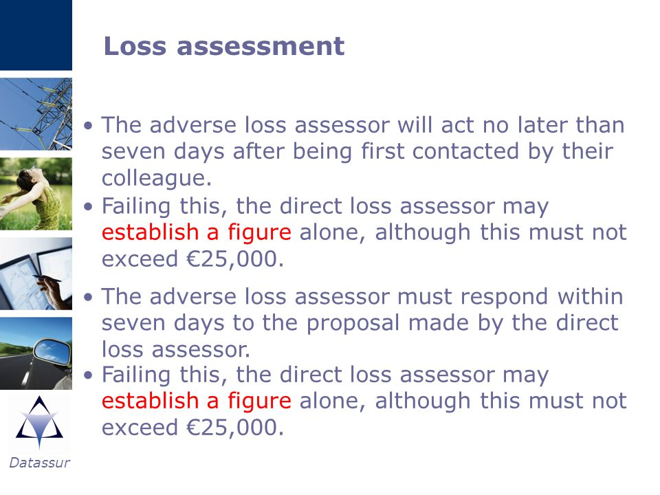 Loss assessmentThe adverse loss assessor will act no later than seven days after being first contacted by their colleague.