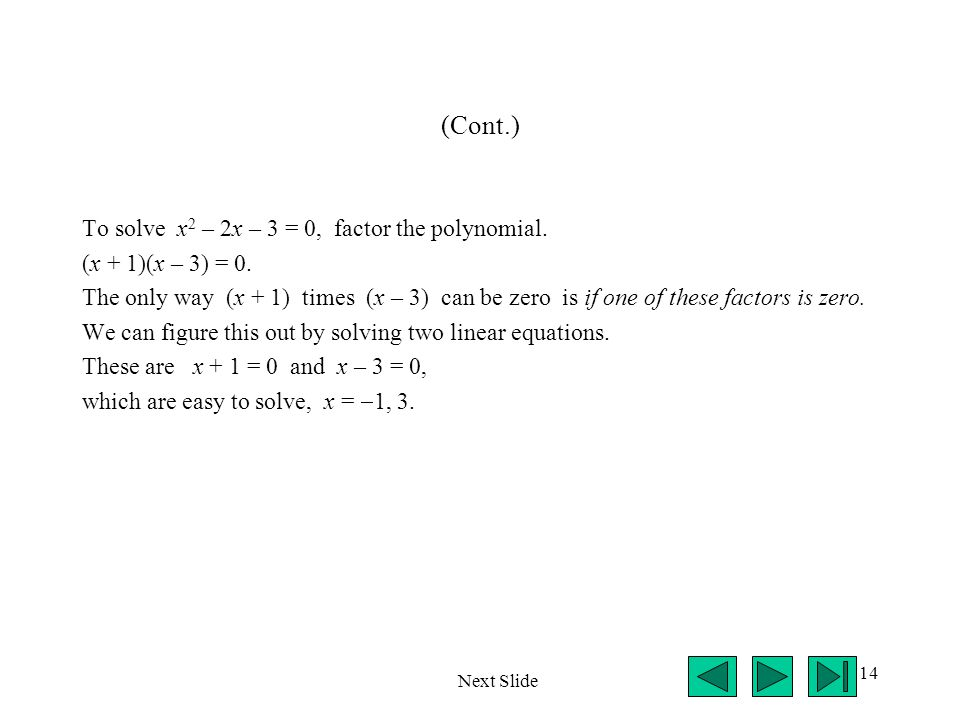 (Cont.) To solve x2 – 2x – 3 = 0, factor the polynomial.