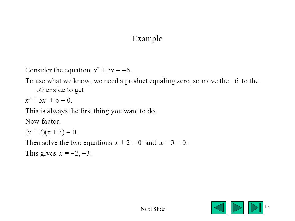 Example Consider the equation x2 + 5x = 6.