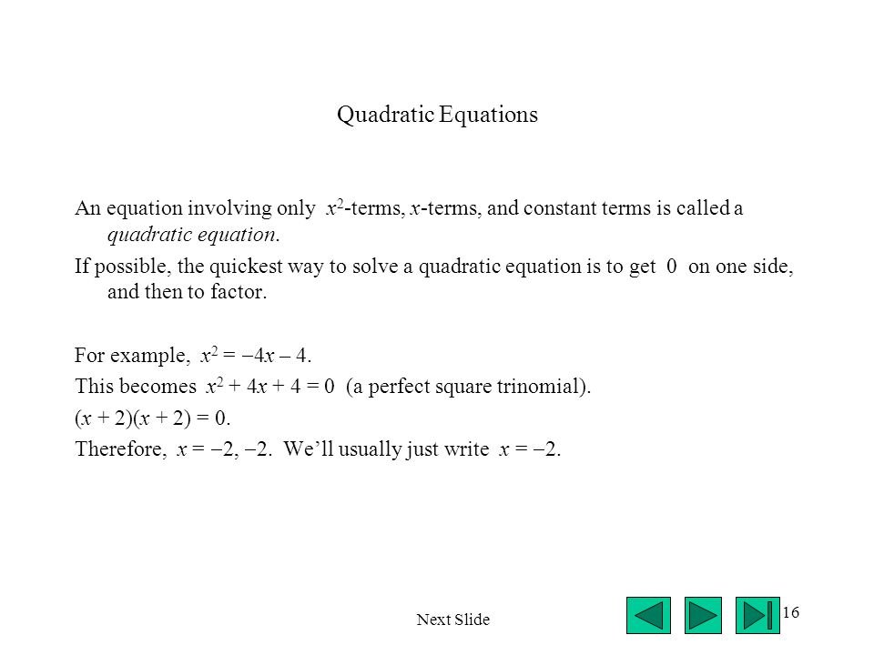 Quadratic Equations An equation involving only x2-terms, x-terms, and constant terms is called a quadratic equation.