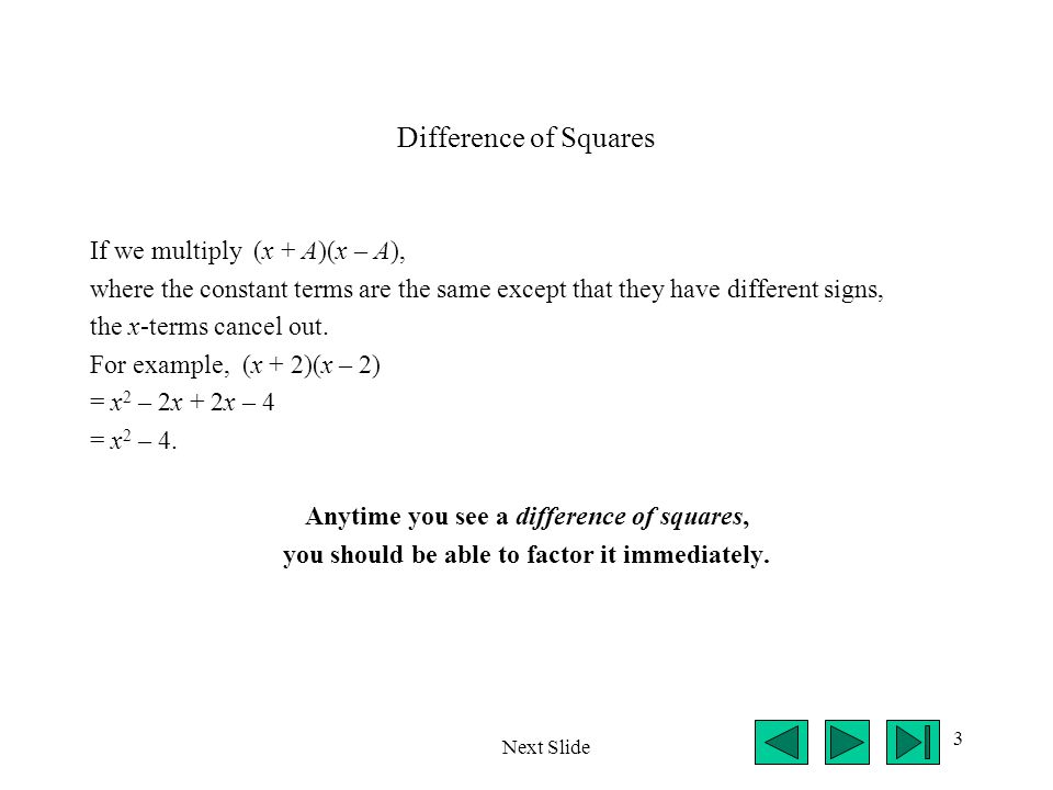 Difference of Squares If we multiply (x + A)(x – A),