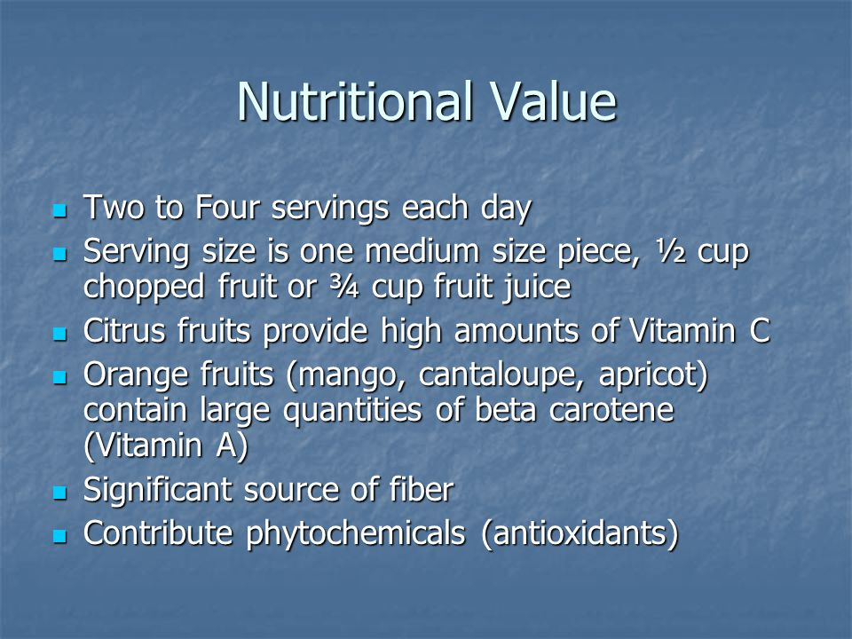Nutritional Value Two to Four servings each day