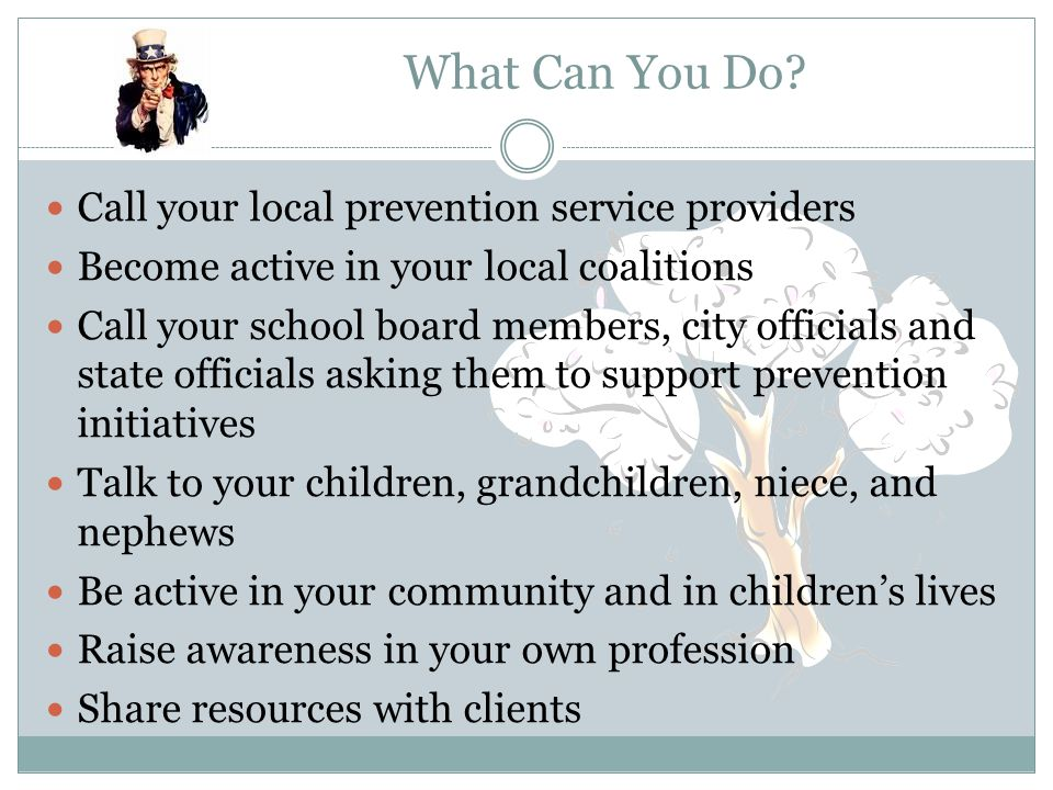 What Can You Do Call your local prevention service providers