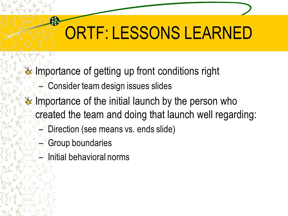 ORTF: LESSONS LEARNED Importance of getting up front conditions right