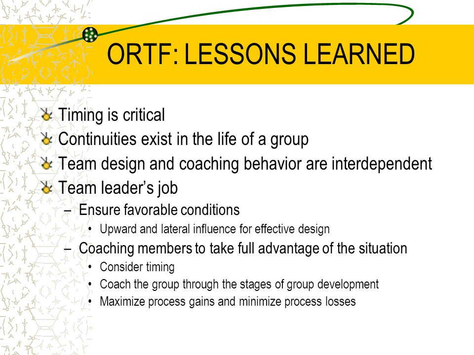 ORTF: LESSONS LEARNED Timing is critical