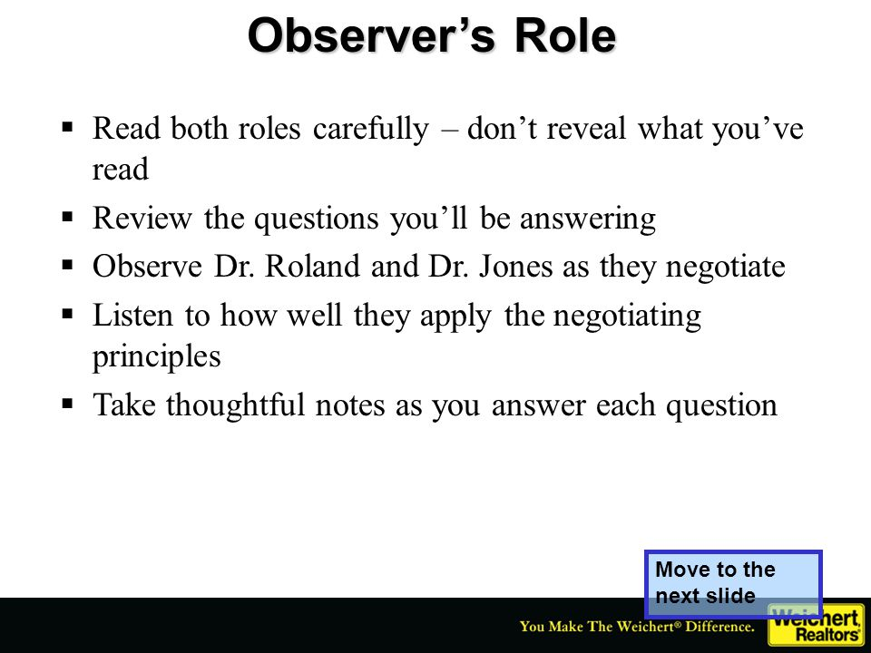 Observer's Role Read both roles carefully – don't reveal what you've read. Review the questions you'll be answering.
