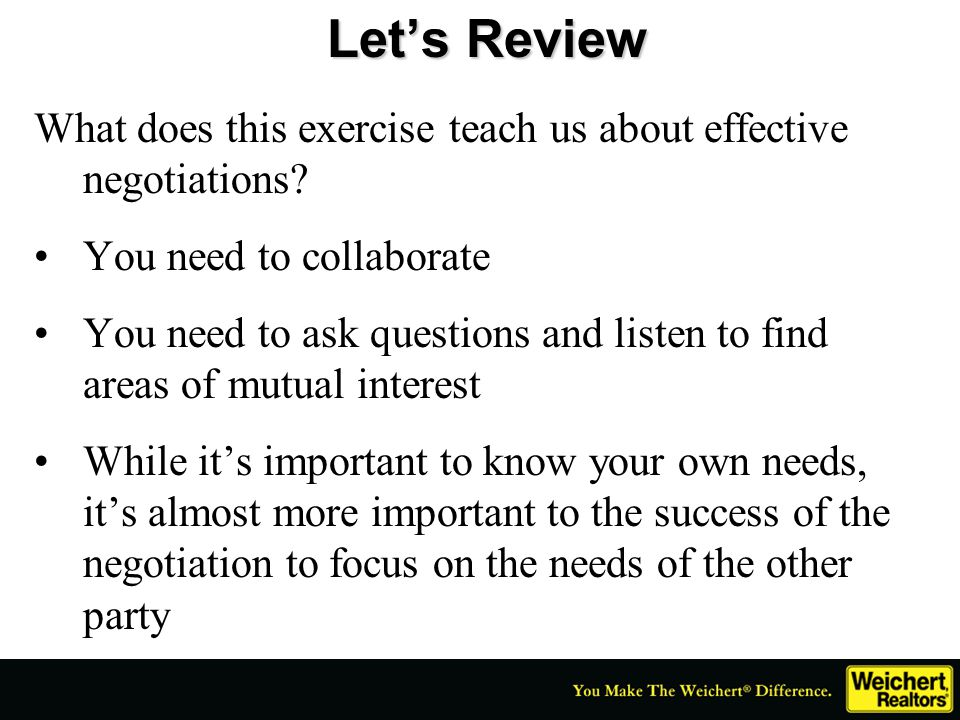 Let's Review What does this exercise teach us about effective negotiations You need to collaborate.