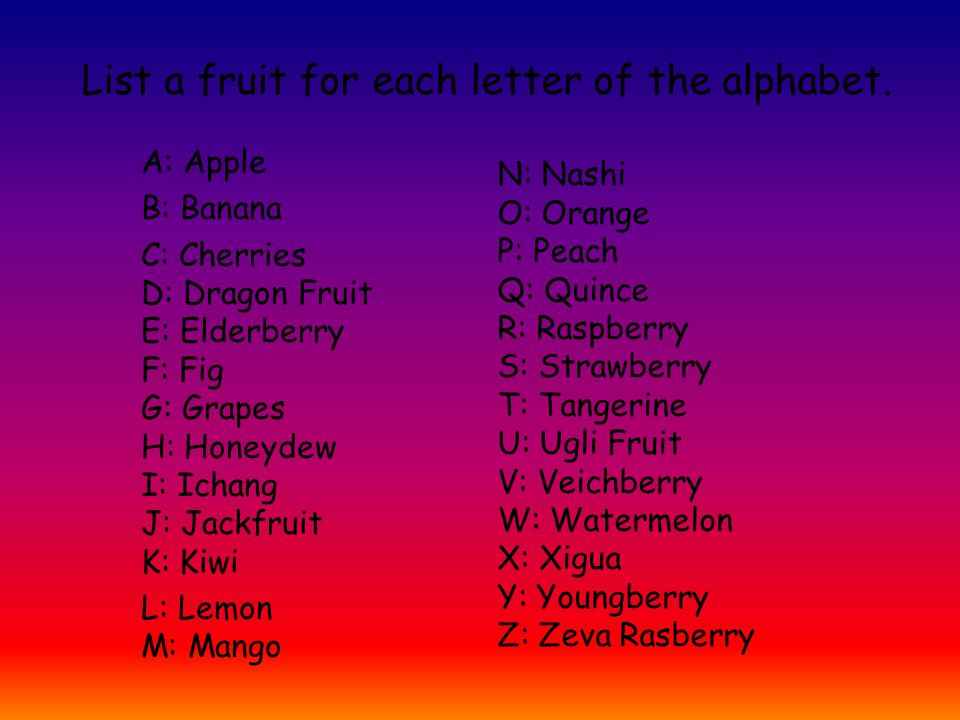 List a fruit for each letter of the alphabet.