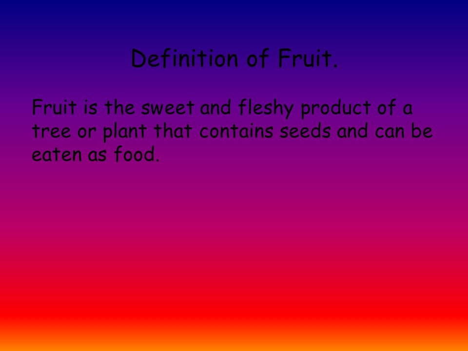 Definition of Fruit.