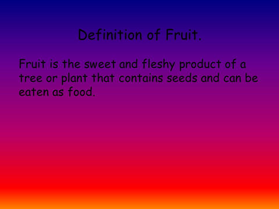 Definition of Fruit.