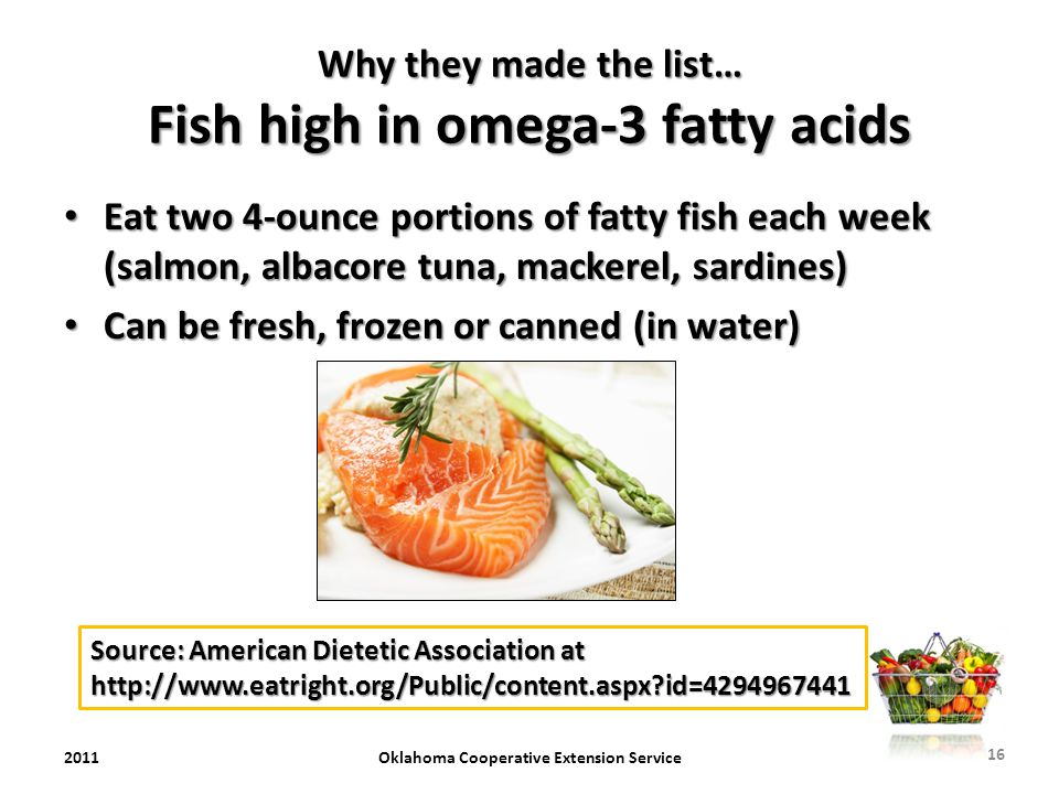 Why they made the list… Fish high in omega-3 fatty acids